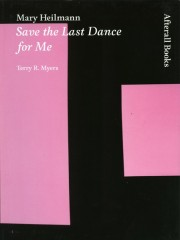 Mary Heilmann: Save the Last Dance for Me by Terry R. Myers, One Work Series