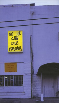 Sam Durant, No lie Can Live Forever (installation view), vinyl text on electric sign, 208cm x 147cm x 28cm, 2003. Images courtesy of Blum & Poe, Los Angeles