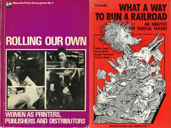 Left: Printed by Women in Print (1981, ed. Eileen Cadman, Gail Chester and Agnes Pivot) and published by Minority Press Group/Comedia. The book on the right (1985) was not printed by a radical printshop